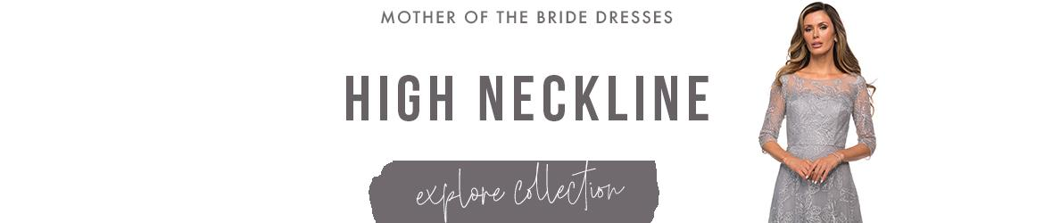 Picture of: High Neckline Mother of the Bride Dresses